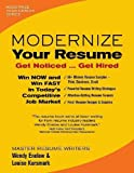Modernize Your Resume: Get Noticed --- Get Hired