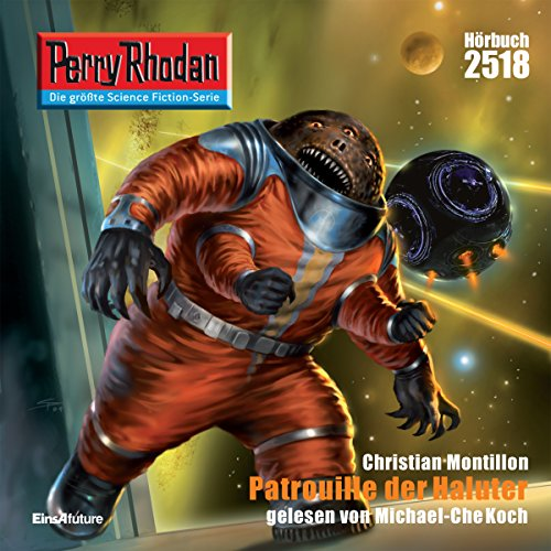 Patrouille der Haluter     Perry Rhodan 2518              By:                                                                                                                                 Christian Montillon                               Narrated by:                                                                                                                                 Michael-Che Koch                      Length: 3 hrs and 32 mins     Not rated yet     Overall 0.0