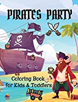 Pirates Party: Coloring Book for Kids and Toddlers Pirate Coloring Book