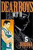 DEAR BOYS ACT II(5) (月刊少年マガジンコミックス)