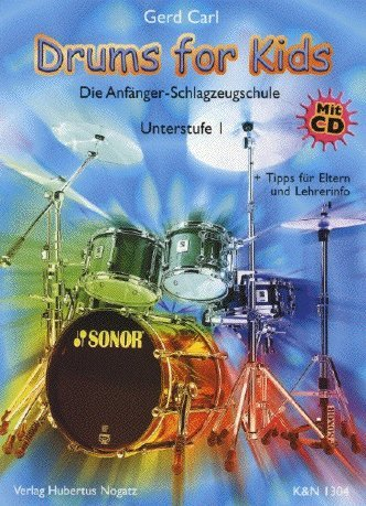 DRUMS FOR KIDS 1 - UNTERSTUFE - arrangiert für Schlagzeug - mit CD [Noten / Sheetmusic] Komponist: CARL GERD