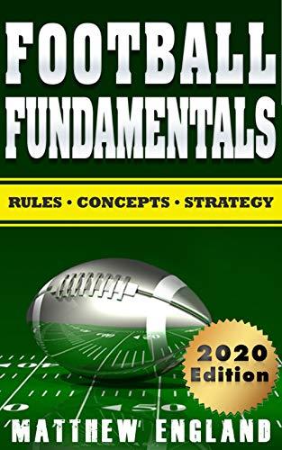 Football Fundamentals: Rules, Concepts, and Strategy (2019-2020 Season) (English Edition)