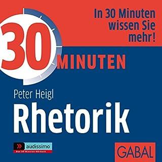 30 Minuten Rhetorik                   Autor:                                                                                                                                 Peter R. Heigl                               Sprecher:                                                                                                                                 Art Veder,                                                                                        Gisa Bergmann,                                                                                        Uwe Koschel                      Spieldauer: 1 Std. und 10 Min.     27 Bewertungen     Gesamt 3,5