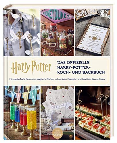 Das offizielle Harry Potter Koch- und Backbuch für Partys und Feste mit Rezepten und Kreativ-Ideen aus der Zauberwelt,: Mit über 80 genialen Rezepten ... - Kreativität - Wizarding world - J.K.Rowling