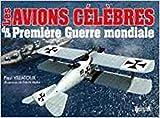 Les avions célèbres de la Première Guerre mondiale