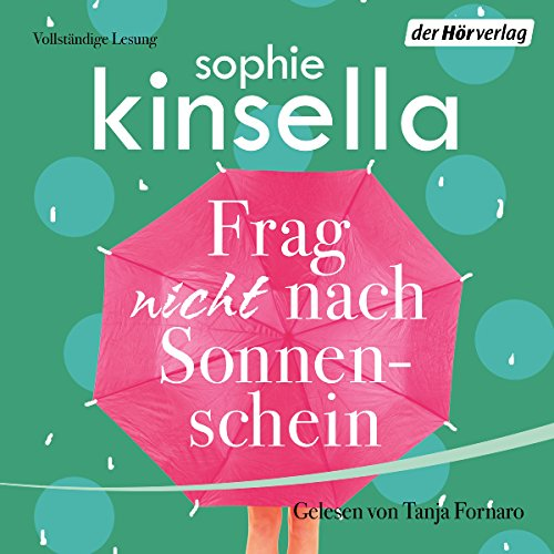 Frag nicht nach Sonnenschein                   By:                                                                                                                                 Sophie Kinsella                               Narrated by:                                                                                                                                 Tanja Fornaro                      Length: 13 hrs and 7 mins     1 rating     Overall 4.0