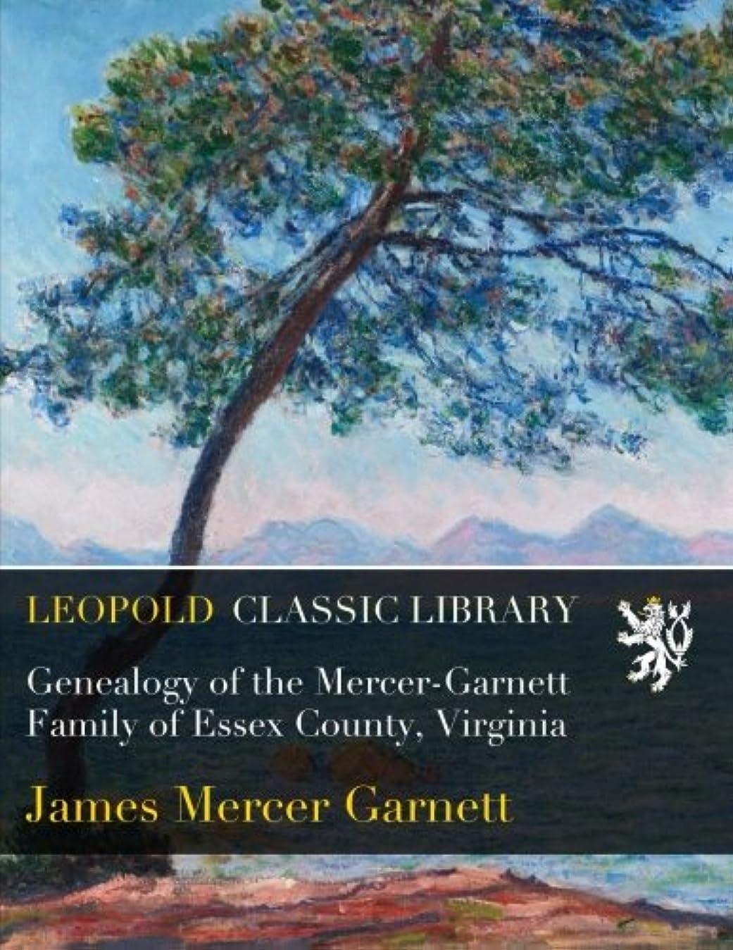 スポンサー祝う記念日Genealogy of the Mercer-Garnett Family of Essex County, Virginia