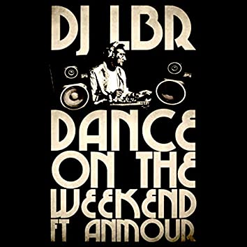 Dance on the Weekend