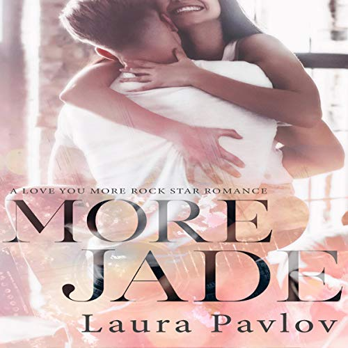 More Jade Audiobook By Laura Pavlov cover art