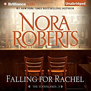 Falling for Rachel     The Stanislaskis, Book 3              Written by:                                                                                                                                 Nora Roberts                               Narrated by:                                                                                                                                 Christina Traister                      Length: 6 hrs and 45 mins     1 rating     Overall 5.0