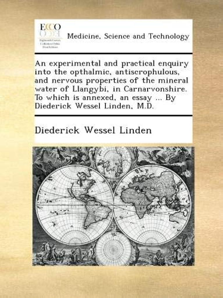 残忍な名目上のピクニックAn experimental and practical enquiry into the opthalmic, antiscrophulous, and nervous properties of the mineral water of Llangybi, in Carnarvonshire. To which is annexed, an essay ... By Diederick Wessel Linden, M.D.