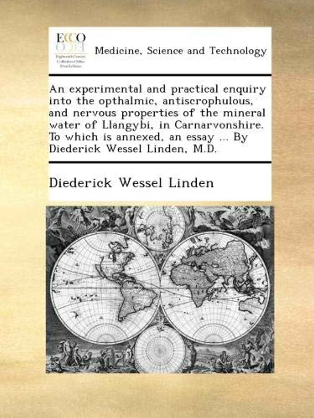 安いです優しさ証言An experimental and practical enquiry into the opthalmic, antiscrophulous, and nervous properties of the mineral water of Llangybi, in Carnarvonshire. To which is annexed, an essay ... By Diederick Wessel Linden, M.D.