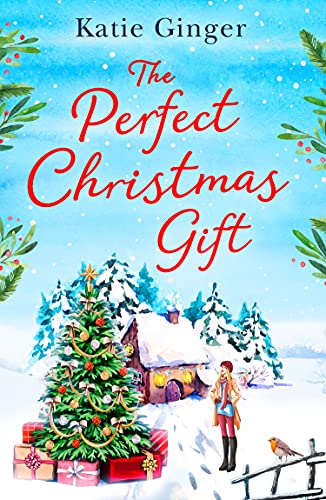 The Perfect Christmas Gift: a feel-good Christmas romance for 2021, perfect for fans of Trisha Ashley and Heidi Swain
