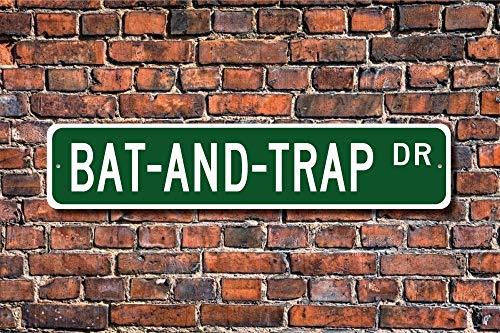 Bat Trap, Bat Trap Gift, Bat Trap Sign, Old English Bat Ball Game, Bat Trap Fan Outdoor Street Decor Metal Road Sign 4x16 inch