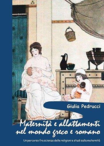 Maternità e allattamenti nel mondo greco e romano. Un percorso fra scienza delle religioni e studi sulla maternità