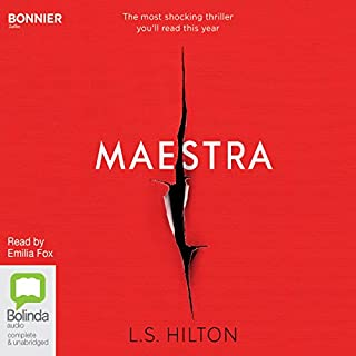 Maestra                   By:                                                                                                                                 L. S. Hilton                               Narrated by:                                                                                                                                 Emilia Fox                      Length: 10 hrs and 52 mins     349 ratings     Overall 3.8