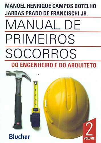 Manual de Primeiros Socorros do Engenheiro e do Arquiteto (Volume 2)