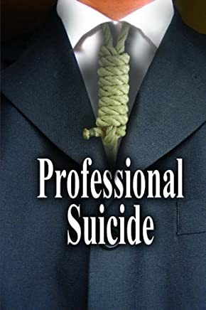 Professional Suicide by Mr Stoney Ray Dunlap (2015-06-23)
