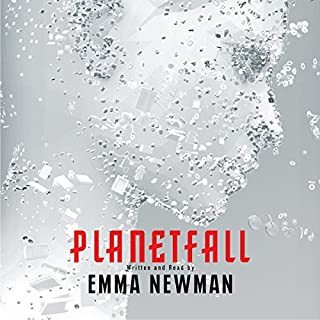 Planetfall     Planetfall, Book 1              By:                                                                                                                                 Emma Newman                               Narrated by:                                                                                                                                 Emma Newman                      Length: 10 hrs and 1 min     37 ratings     Overall 4.3