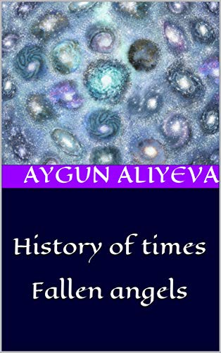 History of times Fallen angels (English Edition)
