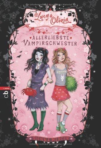 Lucy & Olivia - Allerliebste Vampirschwester: Band 1