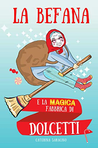 La Befana e la magica fabbrica di dolcetti