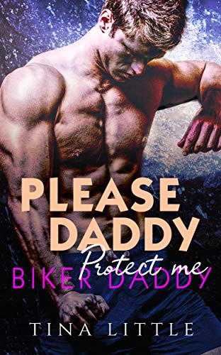 Biker Daddy: Protect me (Please, Daddy Book 1) (English Edition)