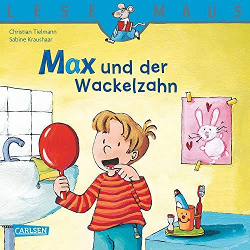 LESEMAUS: Max und der Wackelzahn