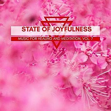 State Of Joyfulness - Music For Healing And Meditation, Vol. 7