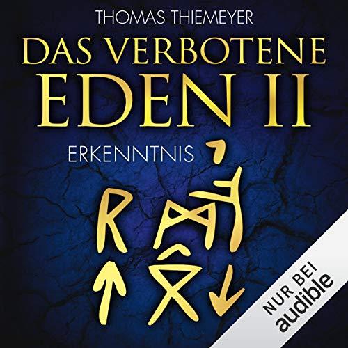 Erkenntnis     Das verbotene Eden 2              Autor:                                                                                                                                 Thomas Thiemeyer                               Sprecher:                                                                                                                                 Erik Borner                      Spieldauer: 11 Std. und 42 Min.     Noch nicht bewertet     Gesamt 0,0