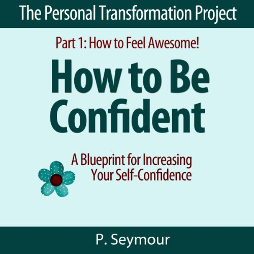 How to Be Confident: A Blueprint for Increasing Your Self-Confidence  audiobook cover art