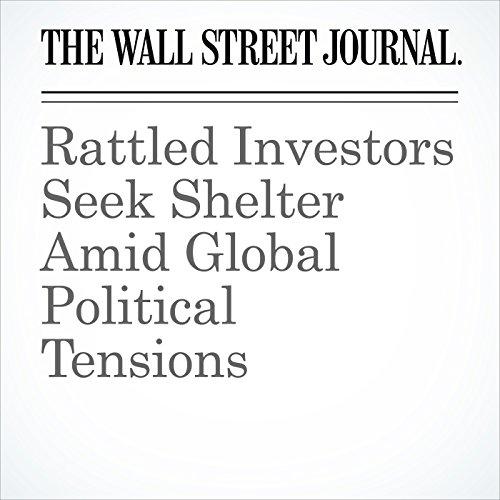 Rattled Investors Seek Shelter Amid Global Political Tensions copertina