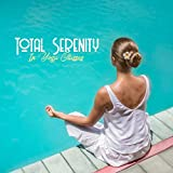 Total Serenity In Yoga Classes: Special Soothing Tones for Yoga & Meditation, Find Your Inner Peace, Let Your Soul Rest, Incredible Relaxation