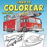 Libro de Colorear para Niños 4 - 8 años: Coches, camiones, trenes, aviones, barcos y otros vehículos de transporte harán las delicias de los niños de 4 a 8 años en este libro de colorear antiestrés