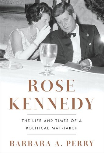 Image of Rose Kennedy: The Life and Times of a Political Matriarch