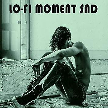 Lo-fi Moment Sad