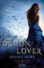 The Demon Lover A Novel by Dark, Juliet [Ballantine,2011] (Paperback)