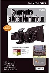Comprendre la video numerique, deuxième édition Relié
