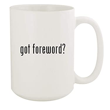 got foreword? - 15oz White Ceramic Coffee Mug