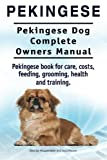 Pekingese book for care, costs, feeding, grooming, health and training