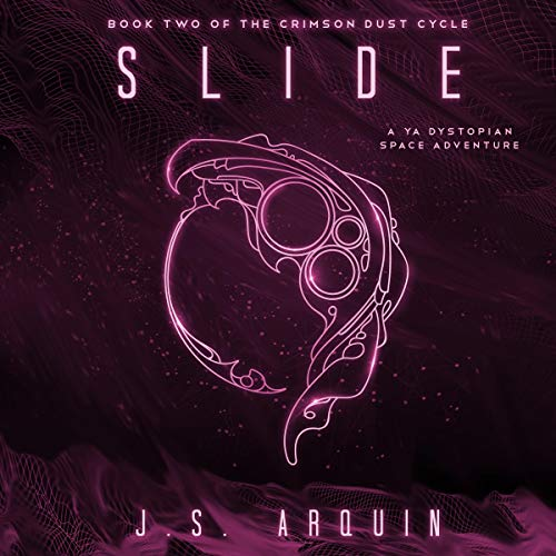 Couverture de Slide: A YA Dystopian Space Adventure