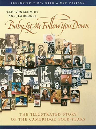 Baby, Let Me Follow You Down: The Illustrated Story of the Cambridge Folk Years