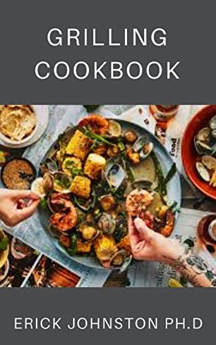 Grilling Cookbook: Simple Recipes on How to Grill Everything (English Edition)