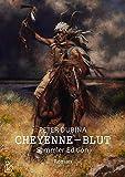 CHEYENNE-BLUT (SAMMLER-EDITION): Der Western-Klassiker - mit einem Vorwort von Alfred Wallon