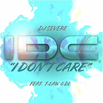 I Don't Care (feat. T-Law & Dl)