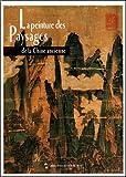La peinture des paysages de la Chine ancienne