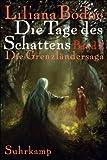 Die Tage des Schattens: Die Grenzländersaga Band 2 (suhrkamp taschenbuch)