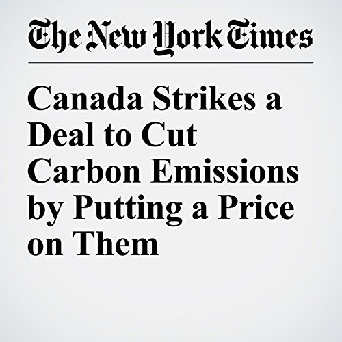 Canada Strikes a Deal to Cut Carbon Emissions by Putting a Price on Them audiobook cover art