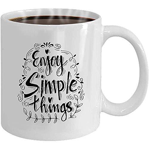 Mok – 11 oz (wit) Coffee Mok – geniet gewoon met de hand van dingen met inspirerende citaat.