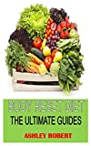 BODY RESET DIET THE ULTIMATE GUIDES: Discover the complete guides on...